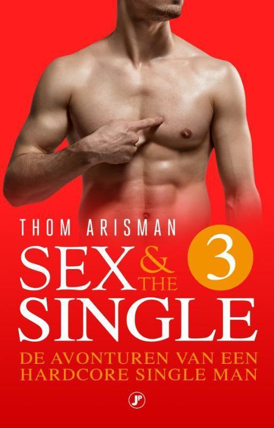 Sex & The Single 3  - Thom Arisman